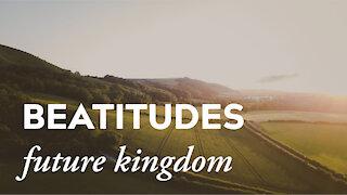 Beatitudes - Future Kingdom