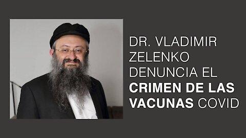 Dr. Vladimir Zelenko denuncia el crimen de las Vacunas Covid