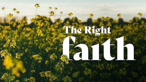 The Right Faith