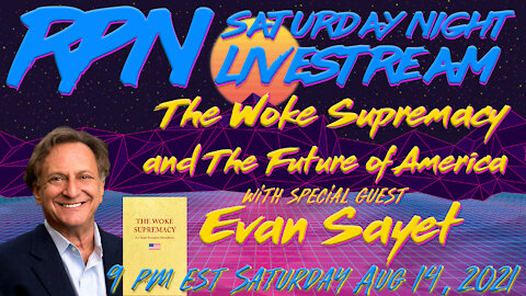 The Woke Supremacy & the Future of America with Evan Sayet on Sat. Night Livestream