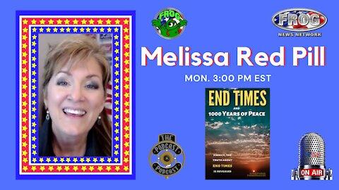 Melissa Red Pill Mon. 3:00 pm est