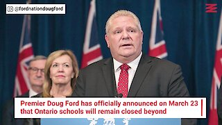 Ford Says Ontario Students Aren't Going Back To School On April 6 Anymore