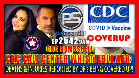 EP 2542-9AM CDC BOMBSHELL: CALL CENTER WHISTLEBLOWER SAYS DEATHS & INJURIES BEING COVERED UP