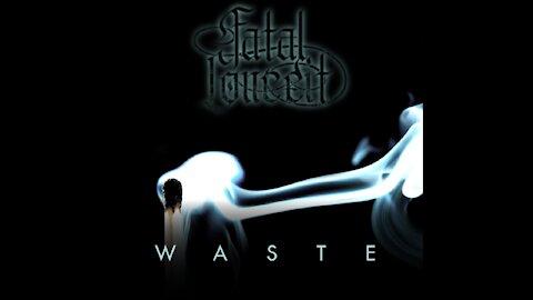 FATAL CONCEIT - WASTE