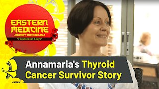 Annamaria's Battle with Thyroid Cancer - Cancer Survivor Story