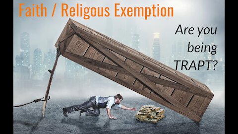 Faith / Religious Exemption - Is it a TRAP? | If WE Lose This War, EVERYONE LOSES!