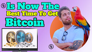 Is Now The Best Time To Get Bitcoin - How To Buy Cryptocurrency