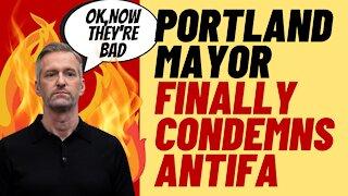 PORTLAND MAYOR FINALLY CONDEMNS ANTIFA VIOLENCE
