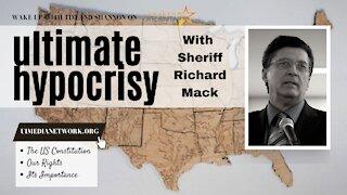 The Ultimate Hypocrisy | with Sheriff Richard Mack