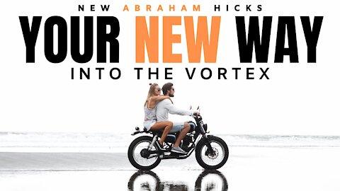 Your New Way Into The Vortex | New Abraham Hicks | LOA