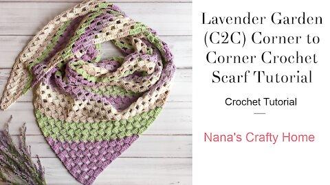 Lavender Garden C2C Corner to Corner Crochet Scarf Tutorial