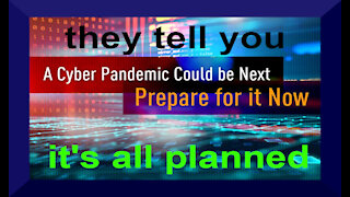 Planned Cyber Pandemic COMING