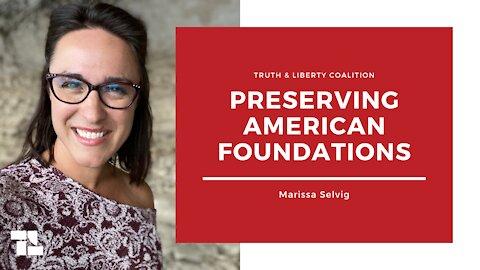 Marissa Selvig: Preserving American Foundations