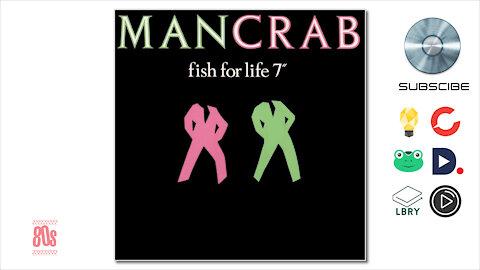 Mancrab - Fish For Life ( 1986 )