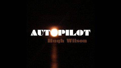 Hugh Wilson - Autopilot
