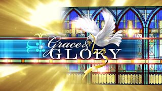 Grace and Glory 10/25/2020