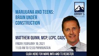 Marijuana and Teens: Brain Under Construction
