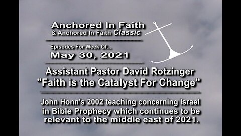 """5/30/2021 AIFGC #1238 – David """"Faith Catalyst for Change"""" & #324 John on Israel in Bible Prophecy"""