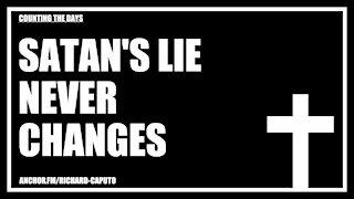 Satan's Lie Never Changes