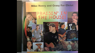 I Have Decided - Mike Henry & Crazy for Christ 2000