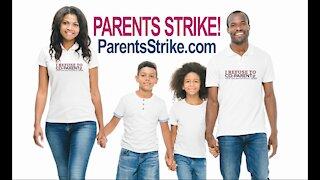 PARENTS STRIKE