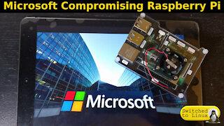Microsoft Compromising Raspberry Pi