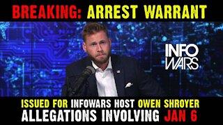 Breaking: Arrest Warrant Issued for Infowars Host Owen Shroyer - Allegations Involving Jan. 6