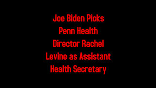 Joe Biden Picks Penn Health Director Rachel Levine as Assistant Health Secretary 1-19-2021