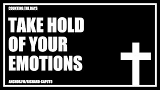 Take Hold of Your Emotions