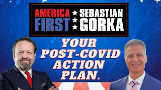 Your post-COVID action plan. Dr. Sam Pappas with Sebastian Gorka on AMERICA First