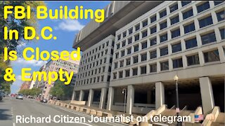 FBI Building in Washington DC Is Closed and Empty
