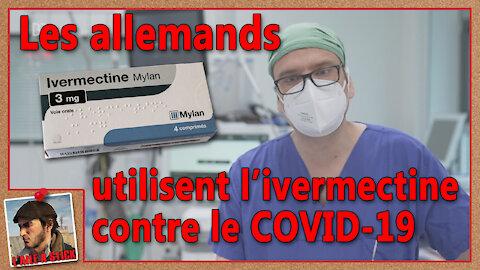 2021/043 Les allemands utilisent l'ivermectine comme traitement contre le COVID-19