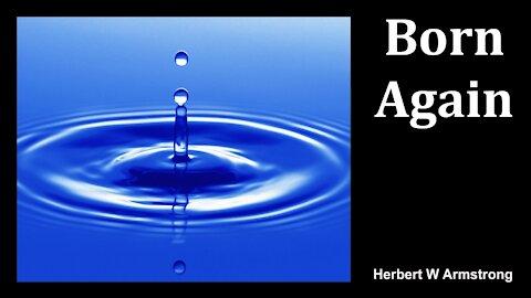 Born Again - Herbert W Armstrong - Radio Broadcast
