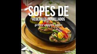 Grilled Vegetable Sopes