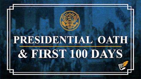 Biden's Presidential Oath & His First 100 Days   Constitution Corner
