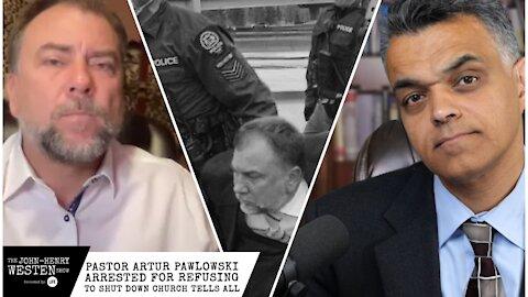 Pastor Artur Pawlowski arrested for refusing to shut church tells all