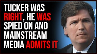 Tucker Carlson WAS Being Spied On, Media Admits It's TRUE After NSA Dismisses His Claim