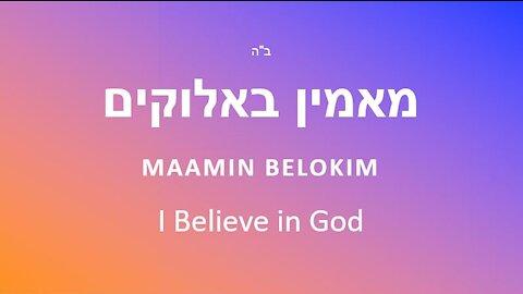 Maamin BElokim -- I Believe in God