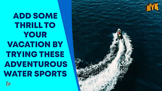 Top 3 Water Sports You Must Try