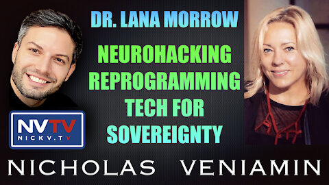 Dr. Lana Morrow Discusses Neuro-Hacking & Re-Programming Tech For Sovereignty with Nicholas Veniamin
