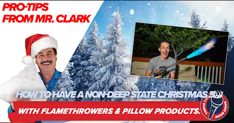 PRO-TIP: How to Have a Non-Pro-DEEP-State Christmas with Flamethrowers & Pillow Products
