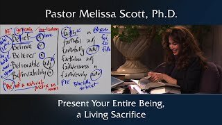 Present Your Entire Being, a Living Sacrifice by Pastor Melissa Scott, Ph.D.
