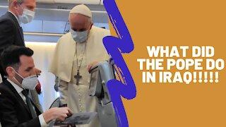 Pope Francis Historic Iraq Trip Recap
