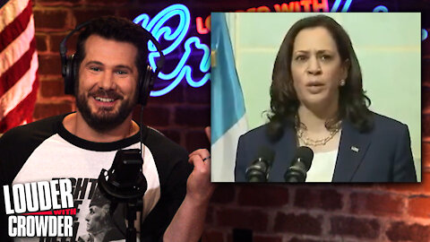 WHERE'S THE OUTRAGE? Kamala Tells Immigrants to GO HOME!   Louder with Crowder