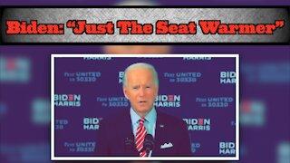 """Biden: """"Just The Seat Warmer"""""""
