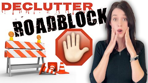 CAN'T DECLUTTER? | Decluttering Roadblocks