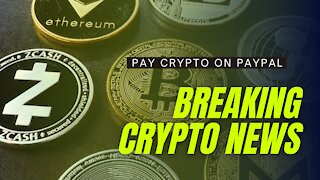 BREAKING CRYPTO NEWS! PAYPAL LAUNCHES CRYPTO PAYMENTS- LITECOIN, BITCOIN, ETHEREUM, BITCOIN CASH