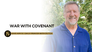 War With Covenant   Give Him 15: Daily Prayer with Dutch   Sept. 6