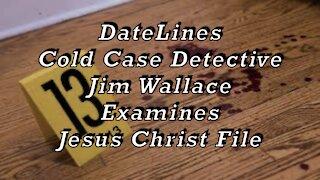 Cold Case Detective Investigates Jesus Christ