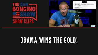 Obama Wins The Gold! - Dan Bongino Show Clips